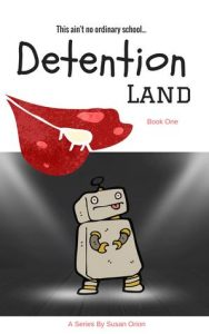 Detention Land (Book 1) by Susan Orion