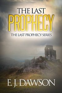 The Last Prophecy by E. J. Dawson