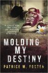 Molding My Destiny by Patrice Foster