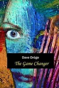 The Game Changer by Dave Dröge