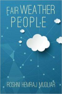 Fair-Weather People by Roshni Hemraj Mudliar