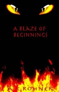 A Blaze of Beginnings (The Family Crest Book 1) by A.K. Rohner