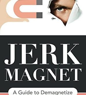 Review: Jerk Magnet: A Guide to Demagnetize by Dr. Bill Bunn