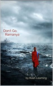 Don't Go, Ramanya by Rush Leaming