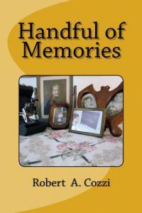 Handful of Memories by Robert A. Cozzi