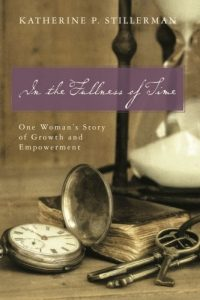 In the Fullness of Time by Katherine P. Stillerman