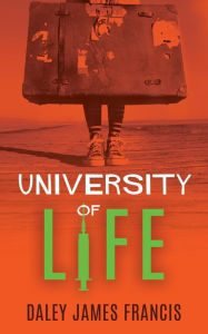 University of Life by Daley James Francis