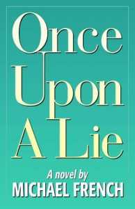 Once Upon a Lie by Michael French