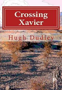 Crossing Xavier (The Storytellers Book 1) by Hugh Dudley