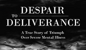 Despair to Deliverance