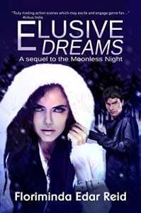 Elusive Dreams by Floriminda Edar Reid (Book 2 of Moonless Nights)