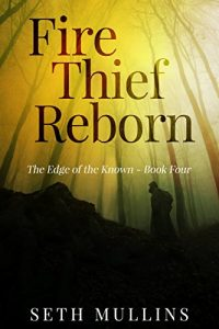 Fire Thief Reborn (The Edge of the Known Book 4)