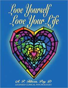 Love Yourself Love Your Life by A. P. Filosa
