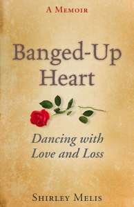 Banged-Up Heart: Dancing with Love and Los