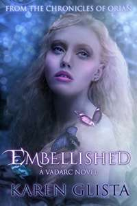 Embellished: A Vardac Novel (Chronicles of Orian Book 1) by Karen Glista