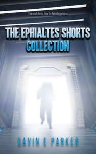 The Ephialtes Shorts Collection by Gavin E. Parker