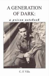 A Generation of Dark: A Prison Notebook by C.F. Villa