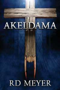 Akeldama by RD Meyer