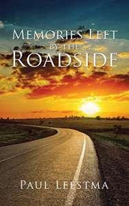 Memories Left by the Roadside by Paul Leestma
