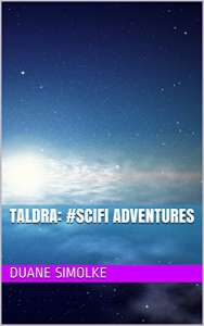 Taldra: #SciFi Adventures by Duane Simolke