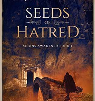 Review: Seeds of Hatred (Scions Awakened Book 1) by Christian Nadeau