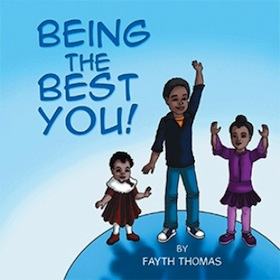 Being the Best You! by Fayth Thomas