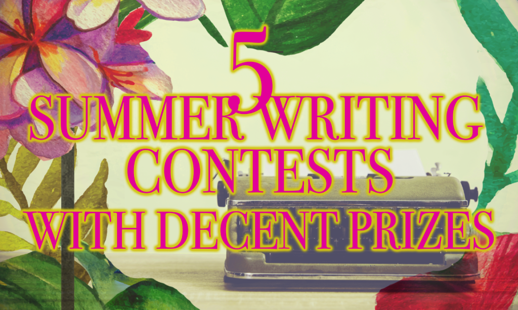 5 summer writing contests with decent prizes self publishing review 5 summer writing contests with decent prizes m4hsunfo