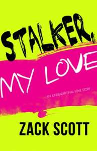 Stalker, My Love by Zack Scott