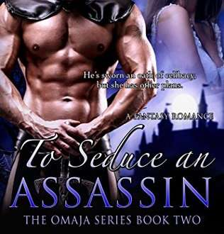 Review: To Seduce an Assassin (The Omaja Series Book 2) by Jayla Jasso