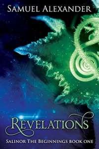 Revelations (Salinor the Beginnings Book 1) by Samuel Alexander
