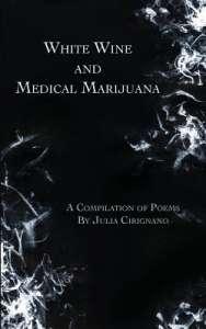 White Wine & Medical Marijuana by Julia Cirignano