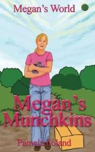 Megan's Munchkins by Pamela Foland