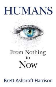 Humans: From Nothing to Now