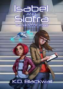 Isabel and Siofra: The Heist of 2098
