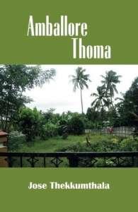 Amballore Thoma by Jose Thekkumthala