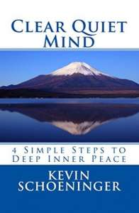 Clear Quiet Mind: Four Simple Steps to Deep Inner Peace