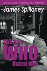 The Spy Who Hated Me! (A James Spillaney Casefile) by Shaun Chapman