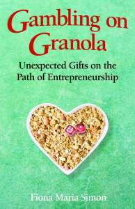 Gambling on Granola: Unexpected Gifts of the Path to Entrepreneurship