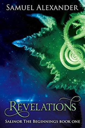 Revelations (Salinor the Beginnings Book 1) by Samuel Alexander