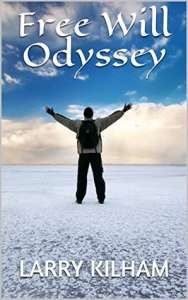 Free Will Odyssey by Larry Kilham