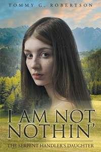 I Am Not Nothin': The Serpent Handler's Daughter