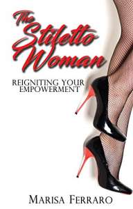 The Stiletto Woman: Reigniting Personal Empowerment