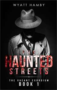 The Haunted Streets (The Vacant Exordium Book 1)