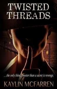 Twisted Threads by Kaylin McFarren