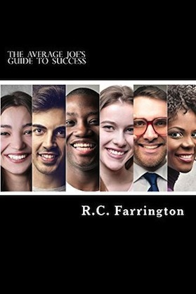 The Average Joe's Guide to Success by R.C. Farrington