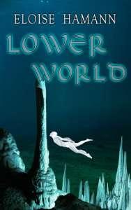Lower World by Eloise Harmann