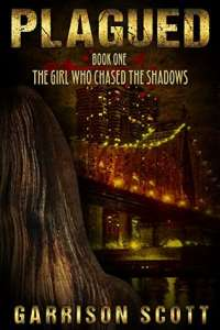 Plagued: Book 1: The Girl Who Chased The Shadows