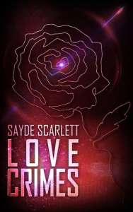 Love Crimes by Sayde Scarlett