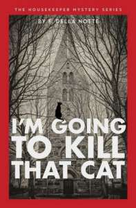 I'm Going to Kill That Cat by F. Della Notte