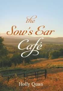 The Sow's Ear Café by Holly Quan